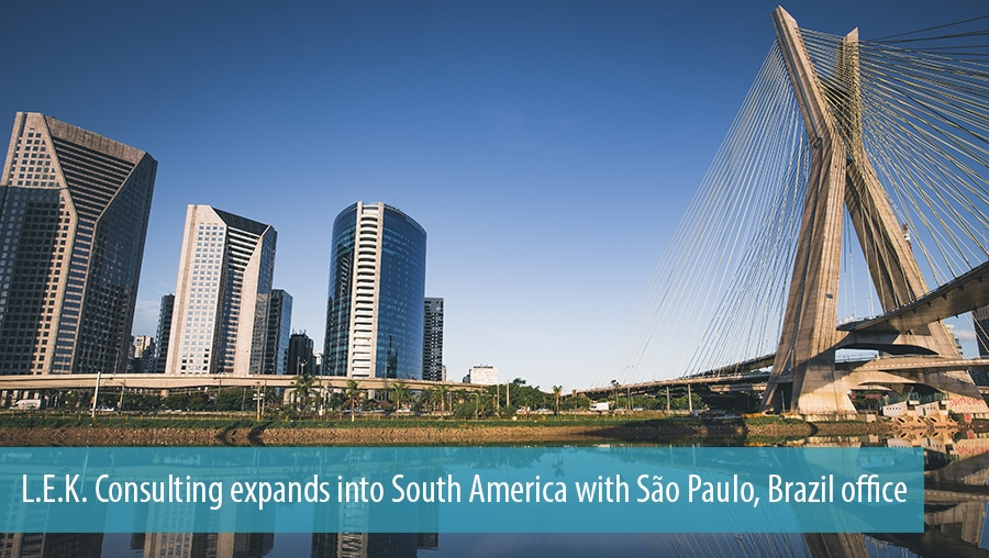 L.E.K. Consulting expands into South America with São Paulo, Brazil office