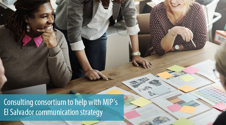 Consulting consortium to help with MIP's El Salvador communication strategy