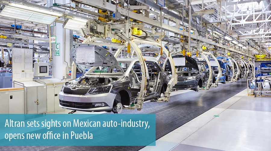 Altran sets sights on Mexican auto-industry, opens new office in Puebla