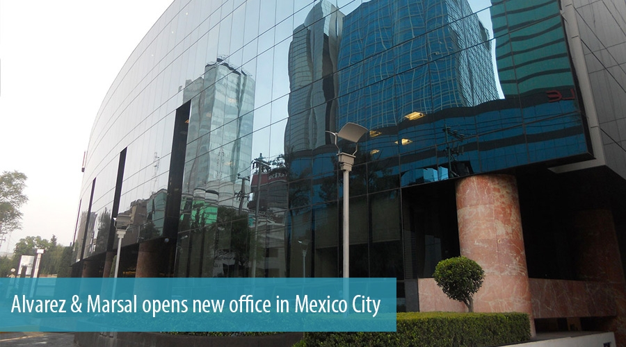 Alvarez & Marsal opens new office in Mexico City