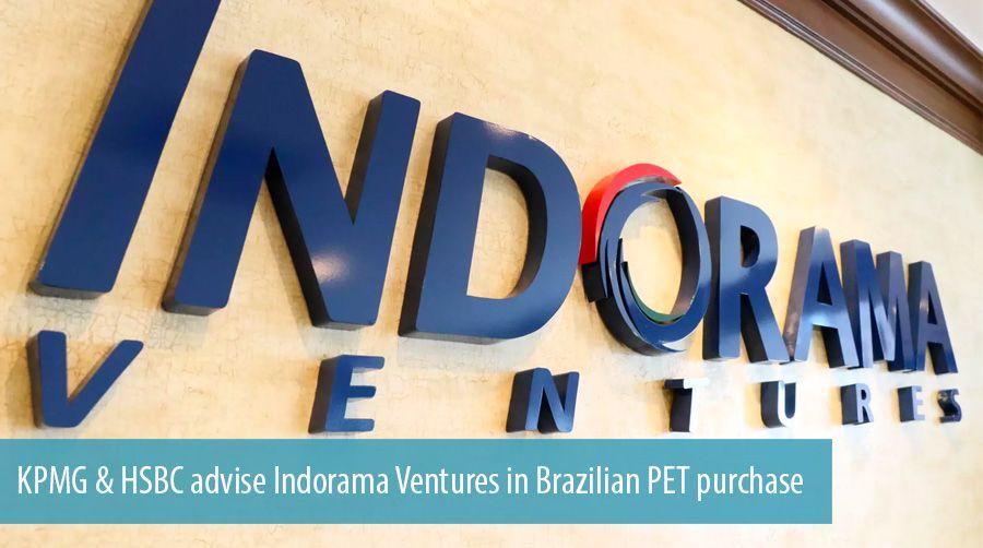 KPMG and HSBC advise Indorama Ventures on Brazilian PET purchase