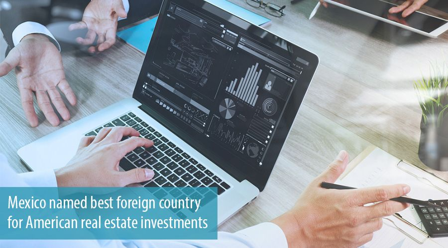 Mexico named best foreign country for American real estate investments