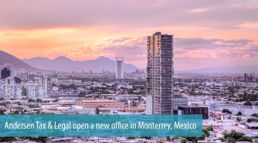 Andersen Tax & Legal open a new office in Monterrey, Mexico