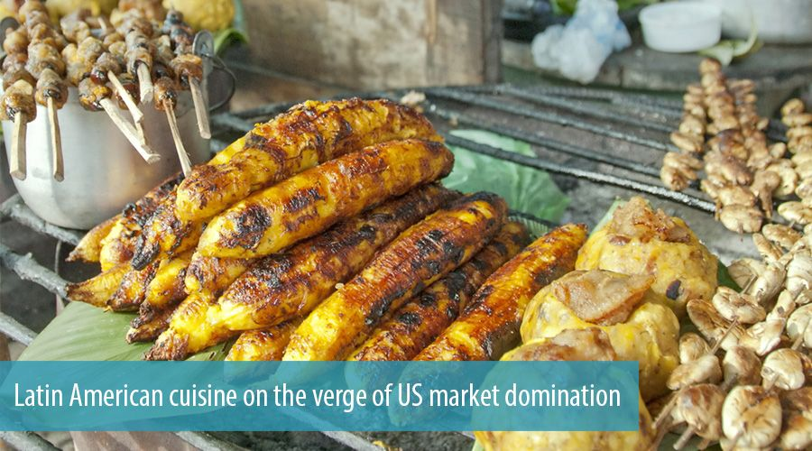 Latin American cuisine on the verge of US market domination