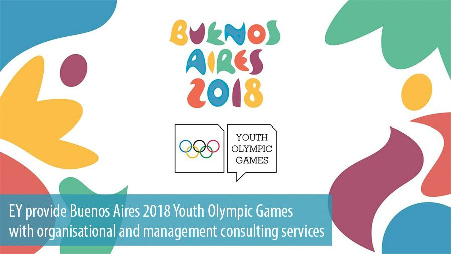 EY provide Buenos Aires 2018 Youth Olympic Games  with organisational and management consulting services