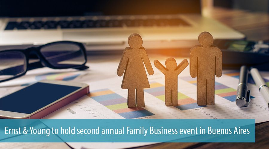 Ernst & Young to hold second annual Family Business event in Buenos Aires