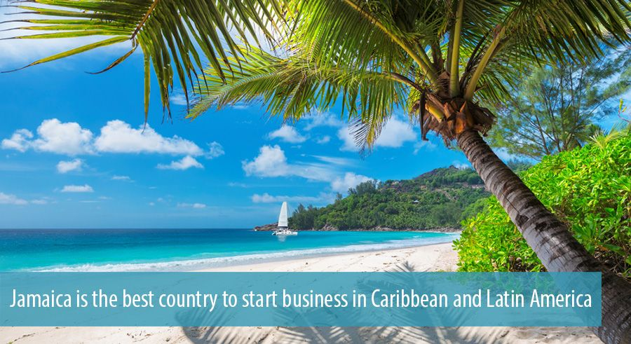 Jamaica is the best country to start business in Caribbean and Latin America
