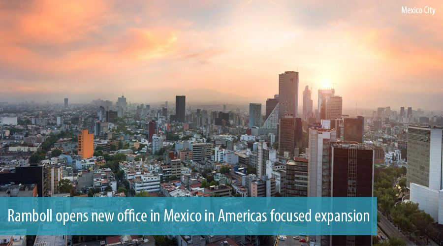 Ramboll opens new office in Mexico in Americas focused expansion