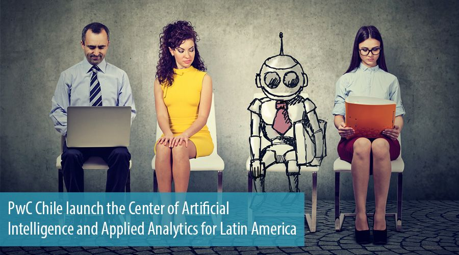 PwC Chile launch the Center of Artificial Intelligence and Applied Analytics for Latin America