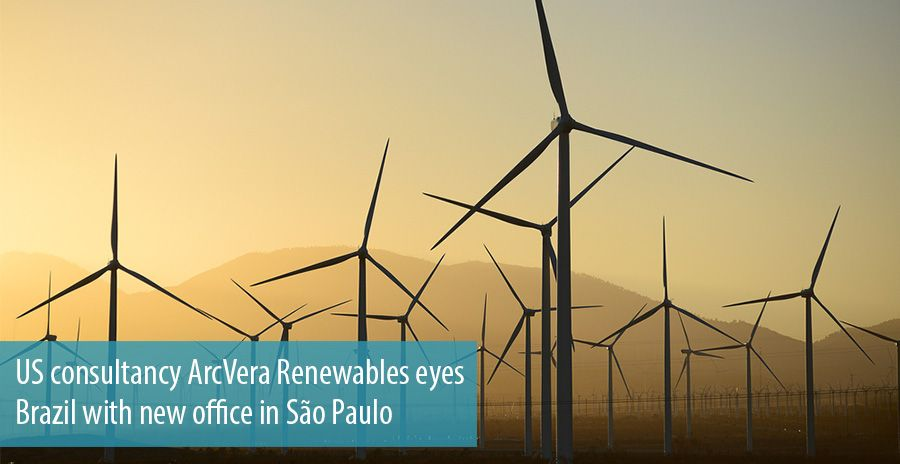 US consultancy ArcVera Renewables eyes Brazil with new office in São Paulo