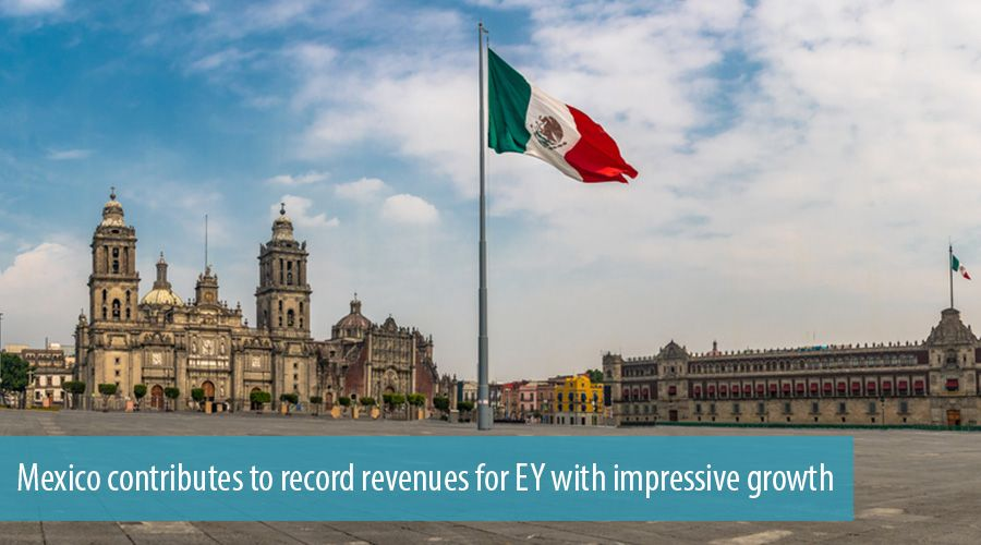Mexico contributes to record revenues for EY with impressive growth
