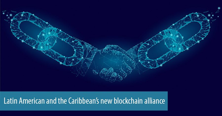 Latin American and the Caribbean's new blockchain alliance