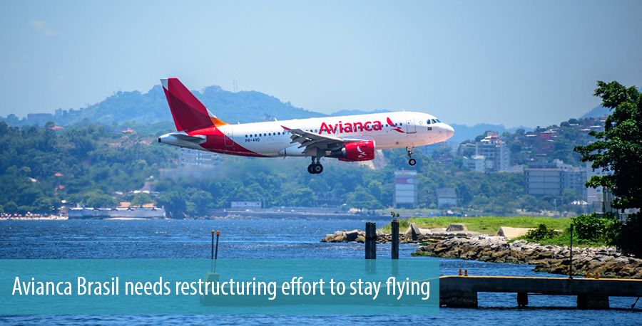 Avianca Brasil needs restructuring effort to stay flying
