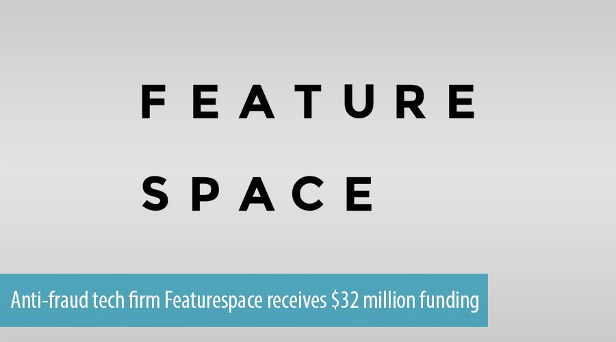 Anti-fraud tech firm Featurespace receives $32 million funding
