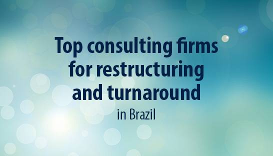 Top consulting firms in Brazil for restructuring and turnaround