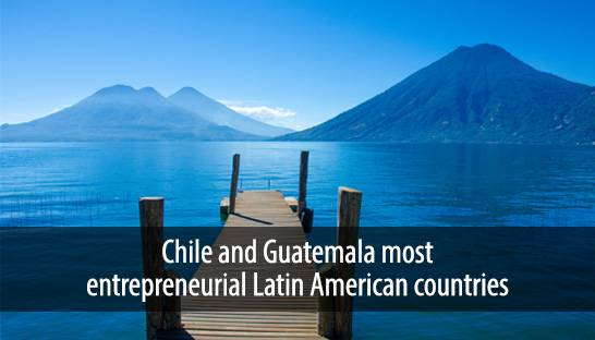 Chile and Guatemala most entrepreneurial Latin American countries