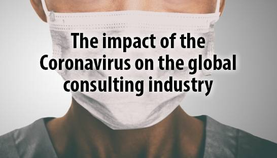 The impact of the Coronavirus on the global consulting industry